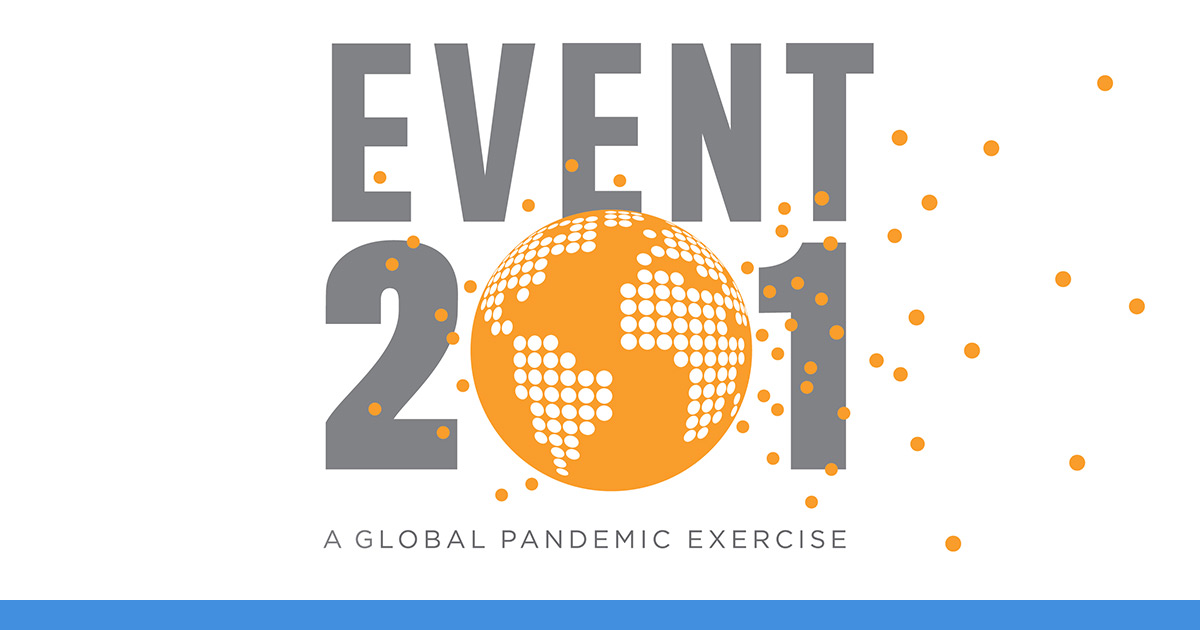 Event 201, a pandemic exercise to illustrate preparedness efforts