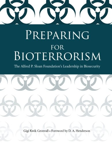 Image of book cover: Preparing for Bioterrorism: The Alfred P. Sloan Foundation's Leadership in Biosecurity